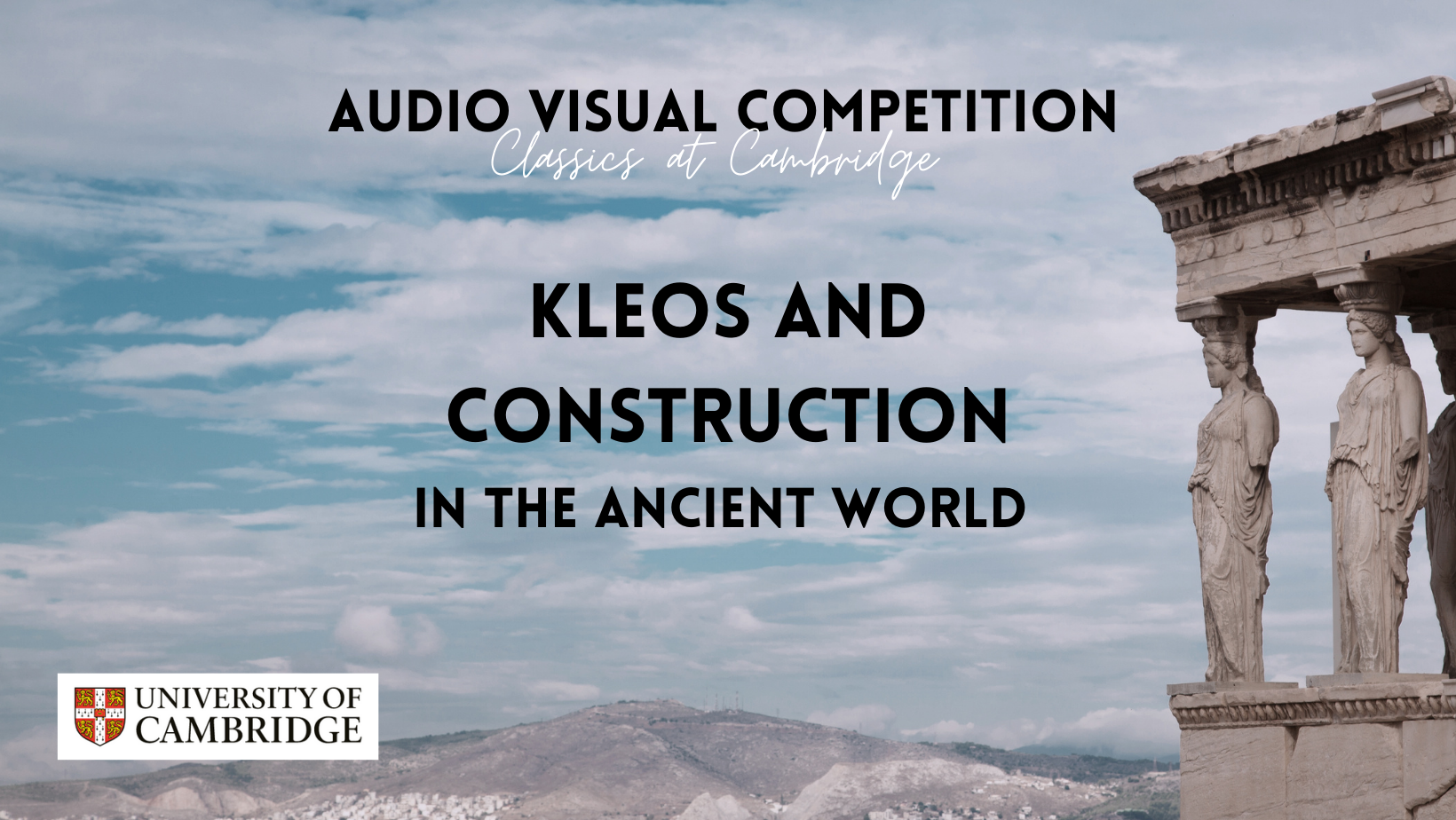 Audio Visual Competition banner image, text:kleos and construction in the ancient world