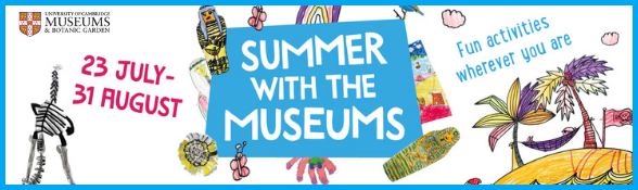 Summer at the Museums 23rd July until 31st August. Fun activities wherever you are.