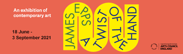 A twist of the hand, exhibition by James Epps, 18 June - 3 September 2021