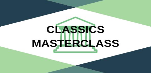 Classics masterclass